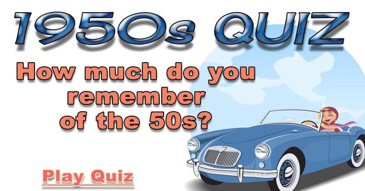 Challenging 1950s Quiz